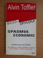 Anticariat: Alvin Toffler - Spasmul economic