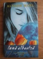 Anticariat: Alyson Noel - Nemuritorii. Volumul 2: Luna albastra