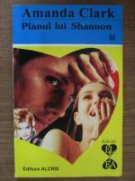 Anticariat: Amanda Clark - Planul lui Shannon