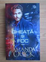 Amanda Quick - Gheata si foc