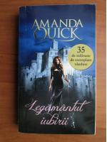 Anticariat: Amanda Quick - Legamantul iubirii
