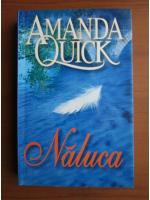 Amanda Quick - Naluca
