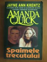 Anticariat: Amanda Quick - Spaimele trecutului