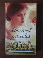 Amanda Quick - Un sarut periculos