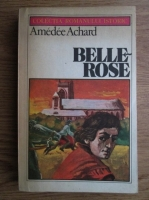 Anticariat: Amedee Achard - Belle-Rose