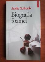 Anticariat: Amelie Nothomb - Biografia foamei