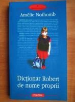 Anticariat: Amelie Nothomb - Dictionar Robert de nume proprii