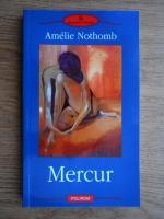 Amelie Nothomb - Mercur