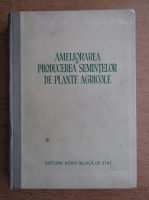 Ameliorarea si producerea semintelor de plante agricole