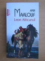Anticariat: Amin Maalouf - Leon Africanul (Top 10+)
