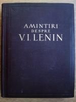 Anticariat: Amintiri despre Vladimir Ilici Lenin (volumul 1)