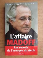 Anticariat: Amir Weitmann - L'affaire Madoff