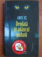 Amos Oz - Deodata in adancul padurii