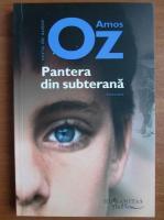 Amos Oz - Pantera din subterana