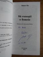 Amos Oz - Sa cunoasti o femeie (cu autograful autorului)