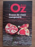 Amos Oz - Scene de viata campestra