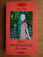 Amy Tan - Fiica tamaduitorului de oase