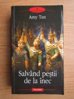 Anticariat: Amy Tan - Salvand pestii de la inec