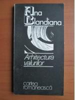 Ana Blandiana - Arhitectura valurilor