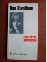 Ana Blandiana - Cele patru anotimpuri
