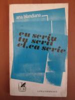 Ana Blandiana - Eu scriu, tu scrii, el, ea scrie