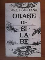 Ana Blandiana - Orase de silabe