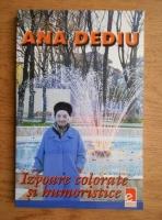 Ana Dediu - Izvoare colorate si humoristice