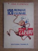 Anticariat: Ana Elenescu - 120 de preparate culinare din cartofi