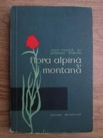 Ana M. Pauca, Stefan Roman - Flora alpina si montana