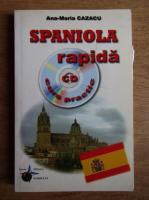 Anticariat: Ana Maria Cazacu - Spaniola rapida. Curs practic (contine CD)