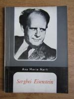 Anticariat: Ana Maria Narti - Serghei Eisenstein
