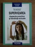 Anticariat: Ana Muntean - Supervizarea. Aspecte practice si tendinte actuale