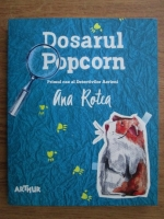 Anticariat: Ana Rotea - Dosarul Popcorn