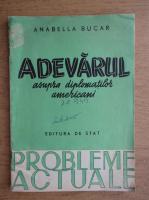 Anticariat: Anabella Bucar - Adevarul asupra diplomatilor americani