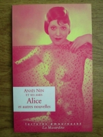 Anais Nin - Alice, et autres nouvelles