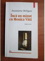 Anamaria Beligan - Inca un minut cu Monica Vitti