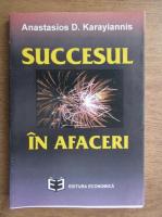 Anastasios D. Karayiannis - Succesul in afaceri