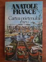 Anticariat: Anatole France - Cartea prietenului meu Pierre Noziere