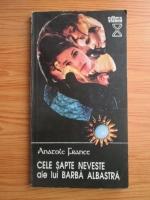 Anticariat: Anatole France - Cele sapte neveste ale lui Barba Albastra si alte povesti minunate