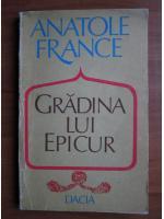 Anticariat: Anatole France - Gradina lui Epicur