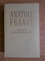Anticariat: Anatole France - Istorie contemporana