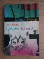 Anticariat: Anatole France - Le crime de Sylvestre Bonnard