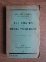Anticariat: Anatole France - Les contes de Jacques Tournebroche (1926)