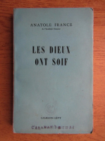 Anticariat: Anatole France - Les dieux ont soif