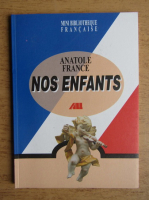 Anticariat: Anatole France - Nos enfants
