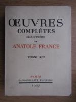 Anticariat: Anatole France - Ouevres completes (volumul 13, 1927)
