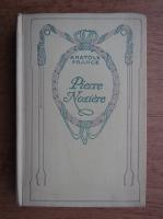Anticariat: Anatole France - Pierre Noziere (1930)