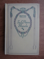 Anticariat: Anatole France - Sur la Pierre Blanche (1934)