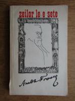 Anatole France - Zeilor le e sete