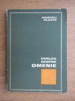 Anticariat: Anatoli Alexin - Dialog despre omenie